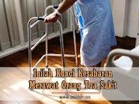 Kunci Sabar Merawat Orang Tua Sakit