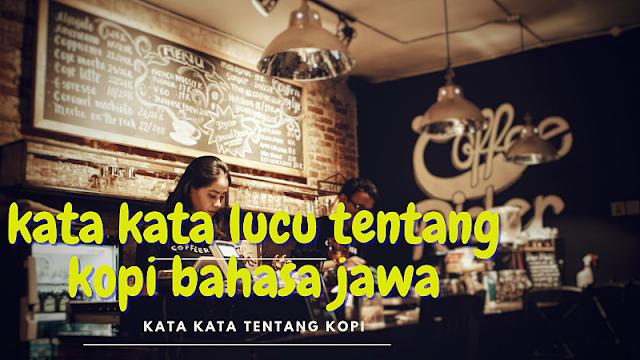 kata kata lucu tentang kopi bahasa jawa