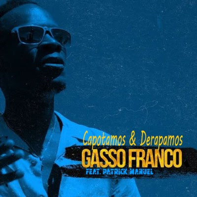Gasso Franco – Capotamos & Derapamos (feat. Patrick Manuel)
