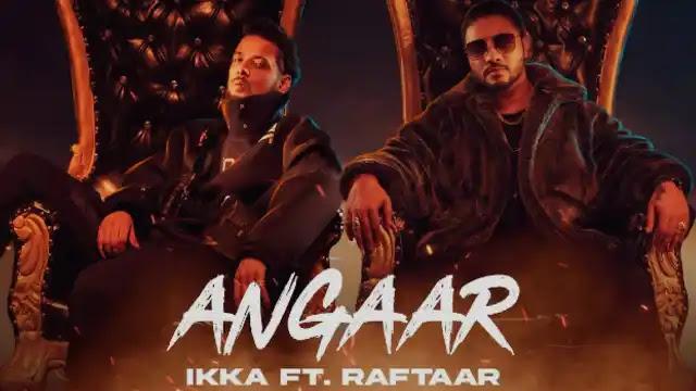 Angaar (Lyrics) in English - Raftaar | Ikka - Lyrics Lover