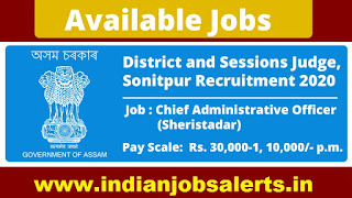 District And Sessions Judge, Sonitpur Recruitment 2020: Apply For Chief Administrative Officer (Sheristadar) Post