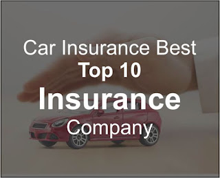 """Car Insurance Best Top 10 Insurance Company"""
