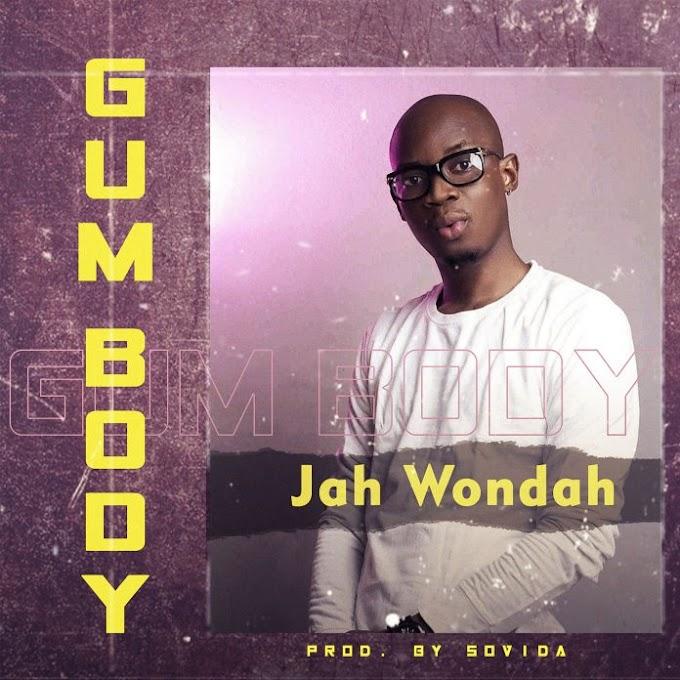 "Jah Wondah – ""Gum Body"" | Download MP3"