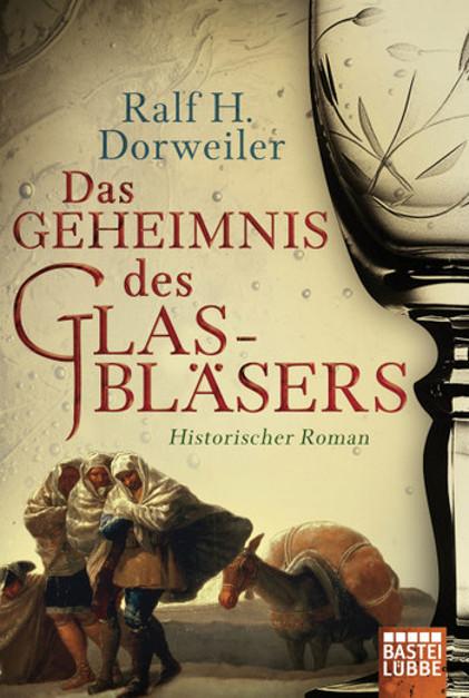 Das Geheimnis des Glasbläsers von Ralf H. Dorweiler