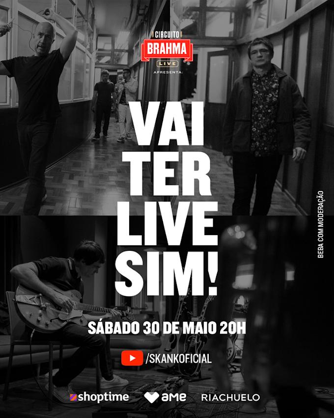 30/05/2020 Live Show da Banda Skank [Skank 30 Anos - Circuito Brahma Live] sábado - 20 horas