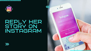 Reply her story on Instagram