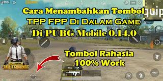 Cara Menambahkan Tombol TPP FPP Di Dalam Game PUBG Mobile 0.14.0