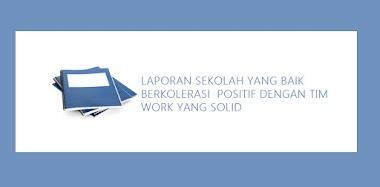 Laporan Sekolah Yang Baik Berkorelasi Positif  Dengan Tim  Work Yang Solid