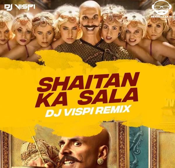 Shaitan Ka Saala (Housefull 4) - DJ Vispi