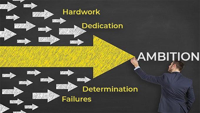 Ambition- महत्वाकांक्षा