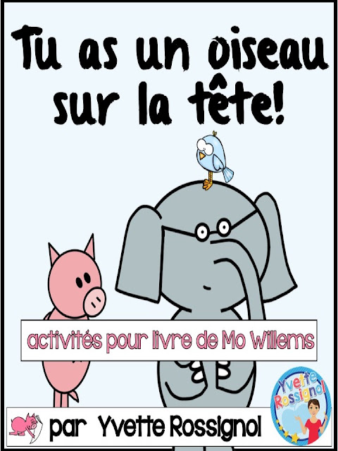 https://www.teacherspayteachers.com/Product/Activites-pour-Elephant-et-Rosie-de-Mo-Willems-Tu-as-un-oiseau-sur-la-tete-4957381
