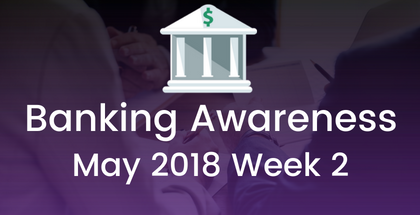 Weekly Banking and Financial Awareness May 2018: 2nd week