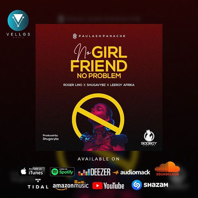 [Music] Paulash Panache Ft Roger Lino, Shugavybz, Leeroy Afrika – No Girlfriend No Problem.mp3
