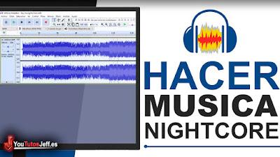 como hacer música nightcore