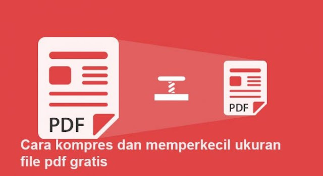 Cara Mengecilkan Ukuran PDF Mudah dan  Cepat