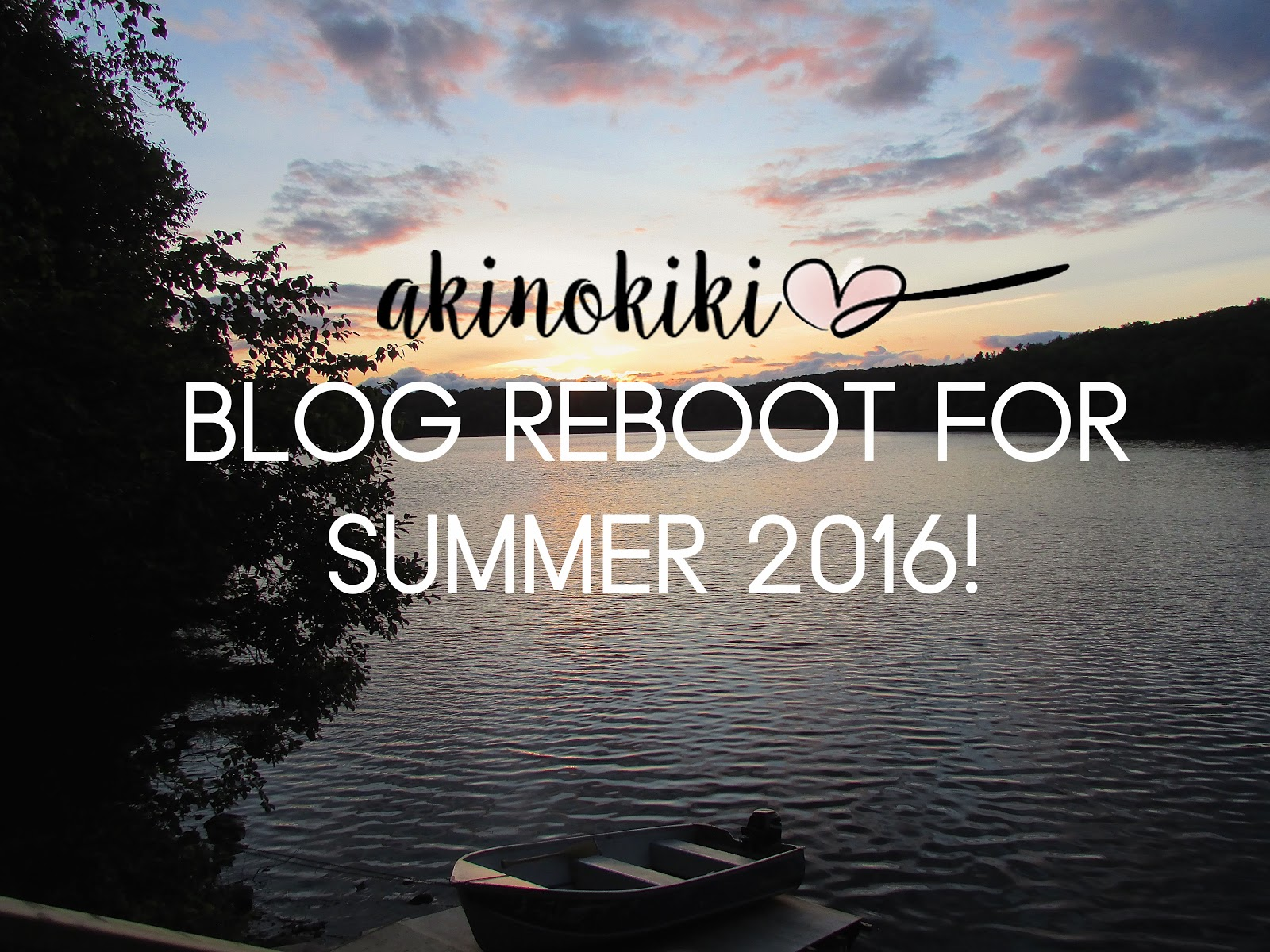 Akinokiki Blog Reboot for Summer 2016 | Akinokiki