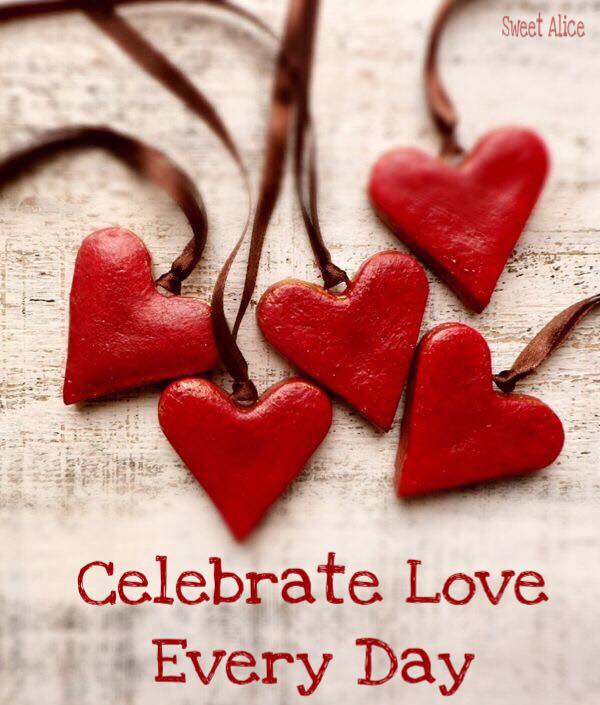 NINA'S RECIPES.....: CELEBRATE LOVE EVERY DAY