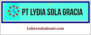 Lowongan Kerja Operator PT Lydia Sola Gracia Sukabumi