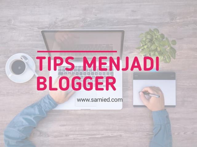 cara menjadi blogger,  tips blogger pemula