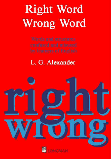 Right Word Wrong Word: Words and Structures Confused and Misused by Learners of English (Longman English Grammar)