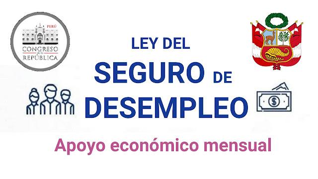 Ley del SEGURO de DESEMPLEO apoyo economico mensual propuesto por el Congreso del Perú