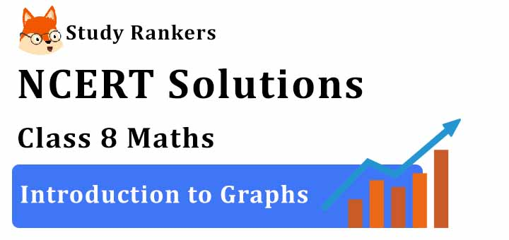 NCERT Solutions for Class 8 Maths Chapter 15 Introduction to Graphs