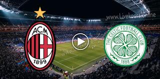 مشاهدة مباراة سيلتك وميلان بث مباشر بتاريخ 22-10-2020 في الدوري الأوروبي