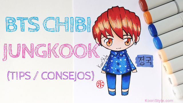 Koori Style, KooriStyle, Drawing, Speed Drawing, Copic, Staedtler, Markers, Marcadores, Rotuladores, BTS, Chibi, Jungkook, Dibujo, Tips, Consejos, Advice, Avisos, Cute ,Kawaii, Fanart