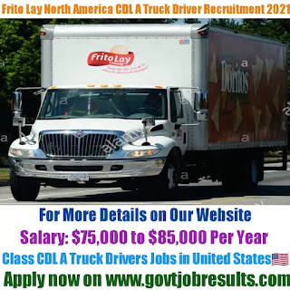 Frito Lay North America Class CDL A Truck Driver Recruitment 2021-22