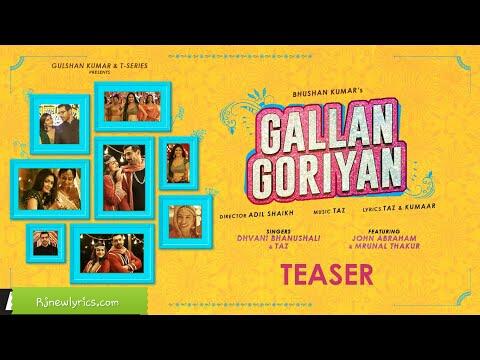 Gallan Goriyan Lyrics Dhvani Bhanushali and Taz latest Hindi Song