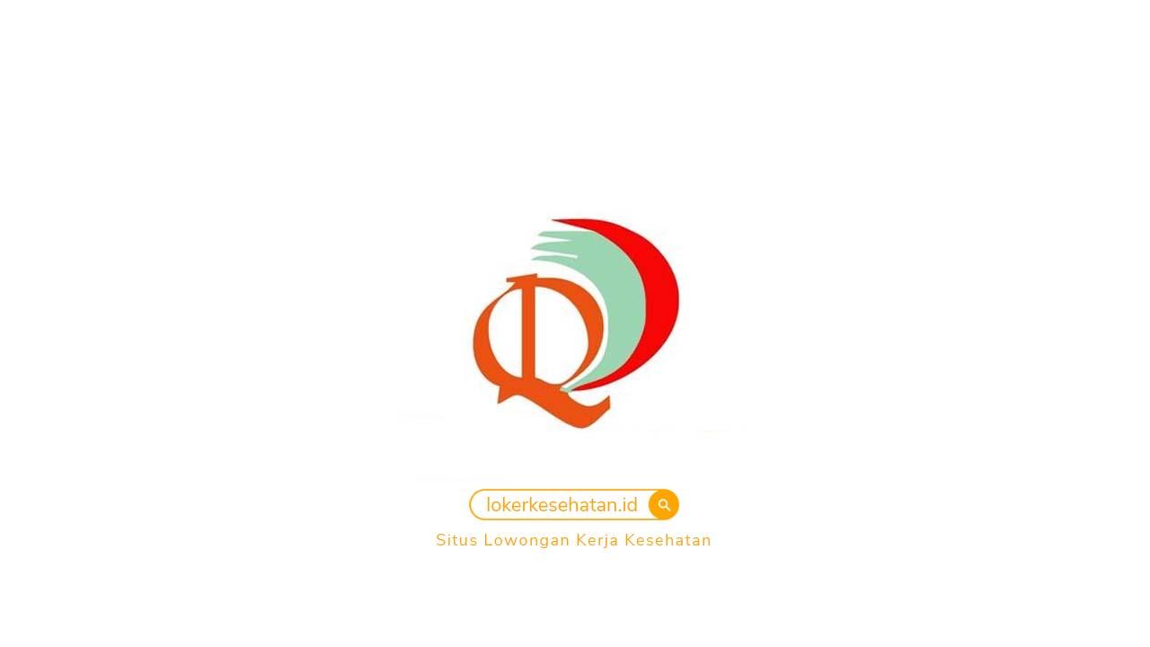 Lowongan Kerja RSU Queen Latifa Kulon Progo Yogyakarta