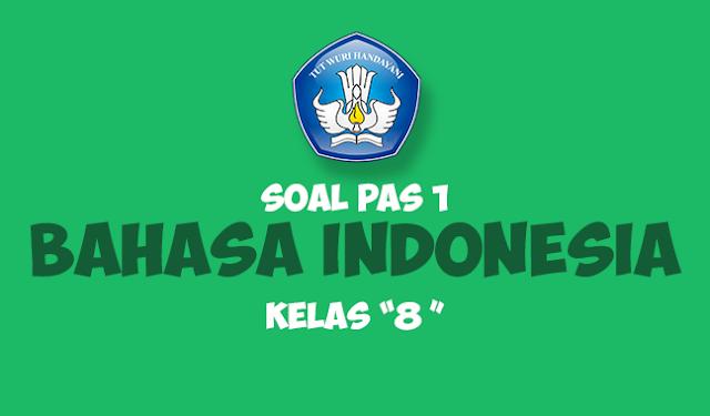 Soal UAS/PAS Bahasa Indonesia SMP Kelas 8 Semester 1