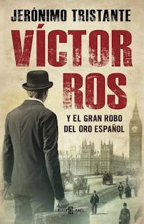 Jerónimo Tristante Víctor Ros y el gran robo del oro español