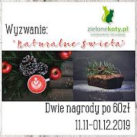 http://sklepzielonekoty.blogspot.com/2019/11/wyzwanie-naturalne-swieta.html