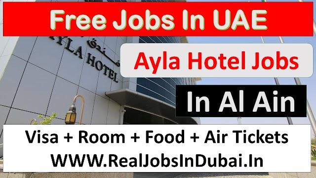 Ayla Hotel Jobs In Al Ain - UAE 2021