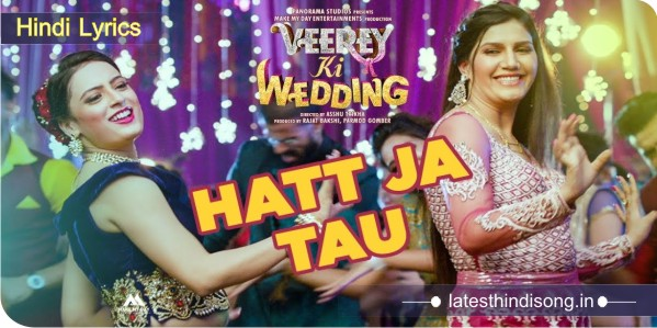 Arre-Hatt-Ja-Re-Tau-Paachhe-Ne-Lyrics-Veerey-Ki-Wedding