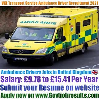 VKL Transport Services Ltd Ambulance Driver Recruitment 2021-22