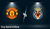 نتيجة مباراة مانشستر يونايتد وفياريال اليوم بتاريخ 26-05-2021 في الدوري الاوروبي