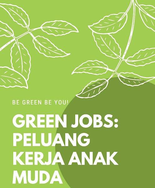 Green Jobs: Peluang Kerja Anak Muda