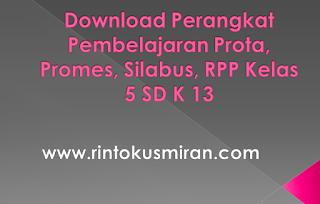 Download Perangkat Pembelajaran Prota, Promes, Silabus, RPP Kelas 5 SD K 13