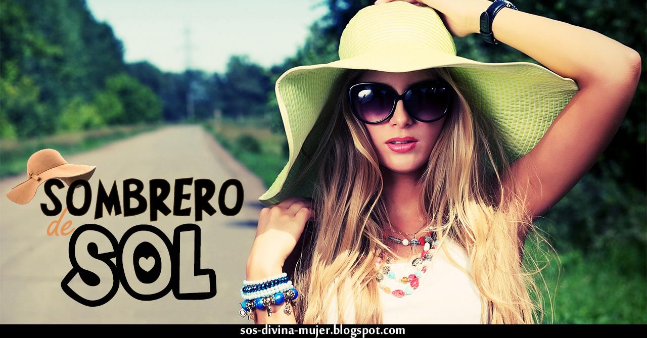 Sombrero para el Sol Perfectos para las Mujeres - SOS DIVINA  c24c377cb29