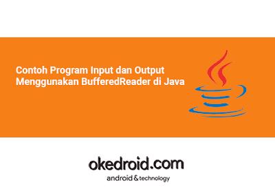 Contoh Program Input dan Output Data Nilai Menggunakan BufferedReader di Java