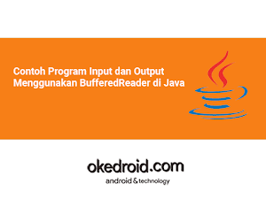 Contoh Program Input dan Output Menggunakan BufferedReader di Java