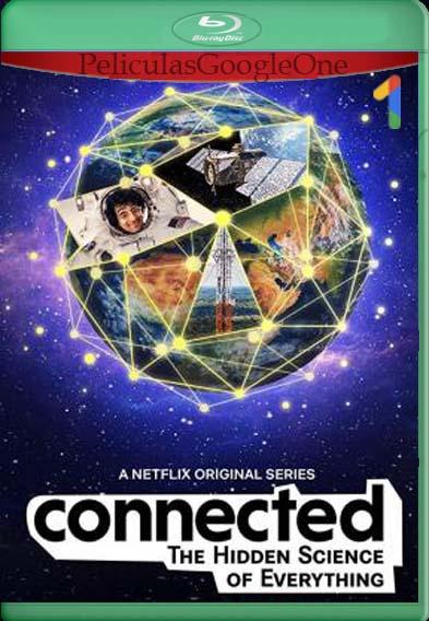 Conexiones La ciencia detrás de todo (2020)[1080p Web-Dl] [Latino-Inglés] [LaPipiotaHD]