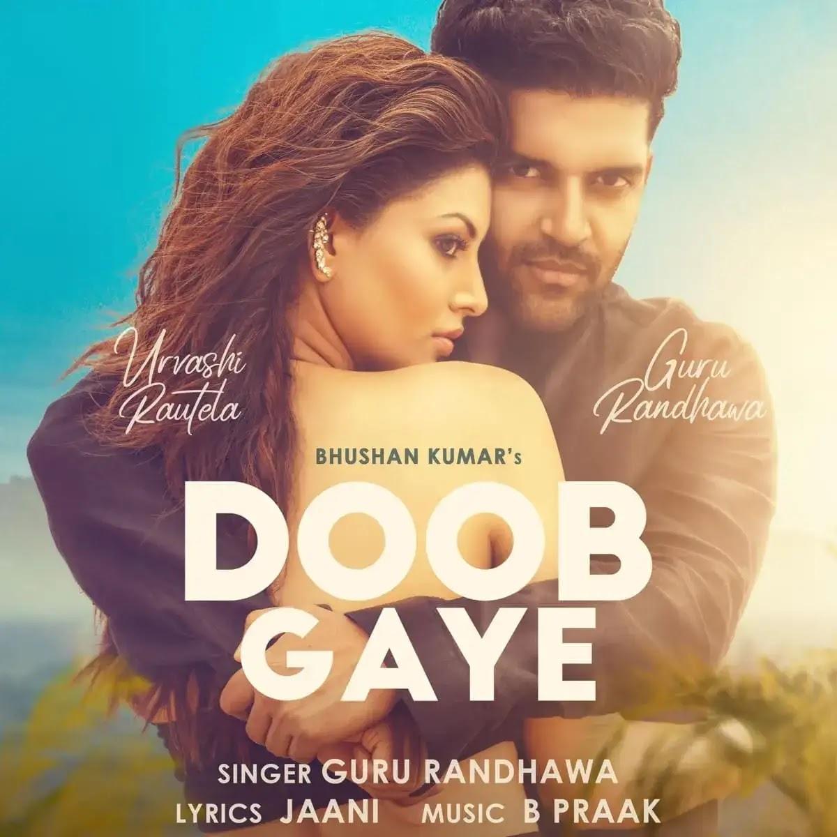 Doob Gaye Guru Randhawa MP3 Song Download With Hindi Lyrics & Full Video Download HD