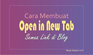 Cara Membuat Open in New Tab Semua Link di Blog