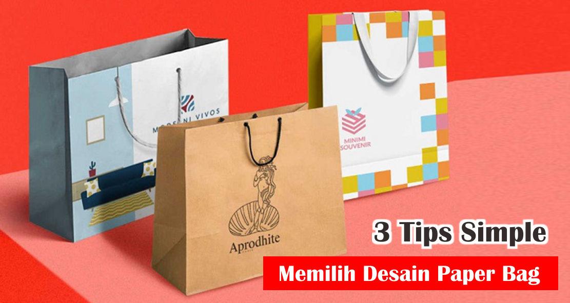 3 Tips Simple Memilih Desain Paper Bag