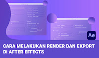 Cara Melakukan Render dan Export di After Effects