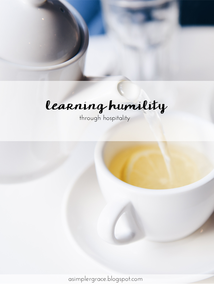 Learning Humility Through Hospitality - A Simpler Grace