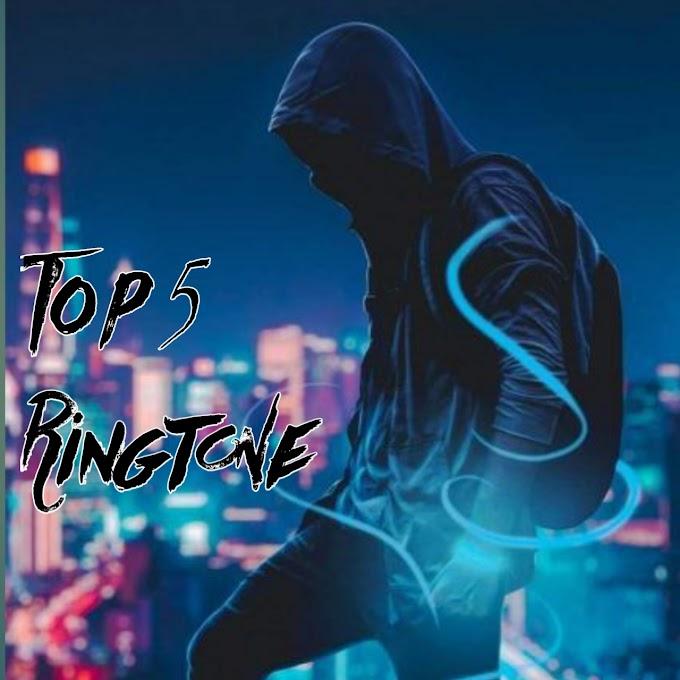 Top 5 Ringtone - Latest Best Top 5 Ringtones